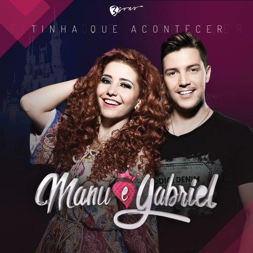Tinha Que Acontecer by Manu e Gabriel