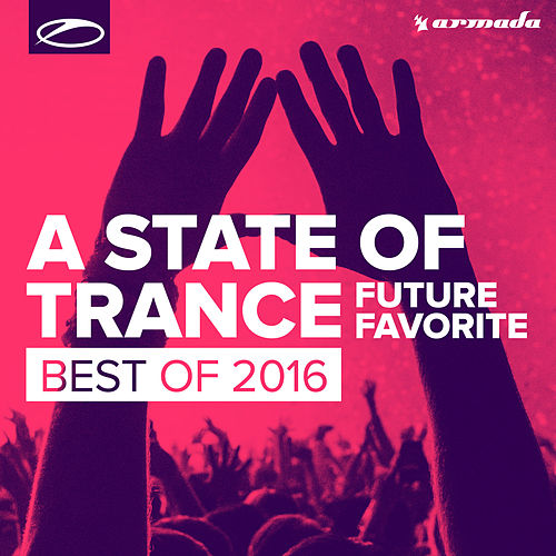 A State Of Trance - Future Favorite Best Of 2016 von Armin Van Buuren