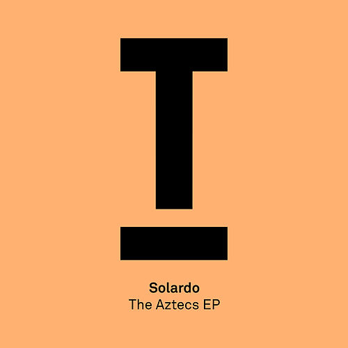 The Aztecs EP de Solardo