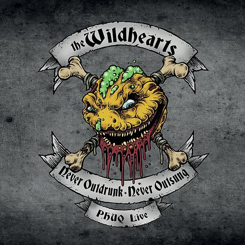 Never Outdrunk, Never Outsung - Phuq Live von The Wildhearts