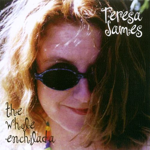 The Whole Enchilada de Teresa James