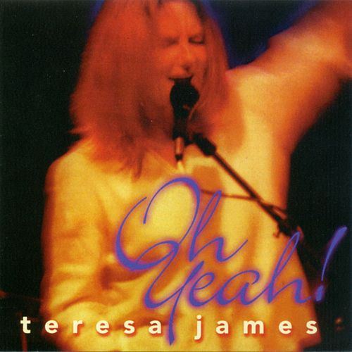 Oh Yeah! de Teresa James