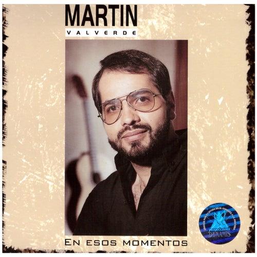 Esos Momentos de Martin Valverde