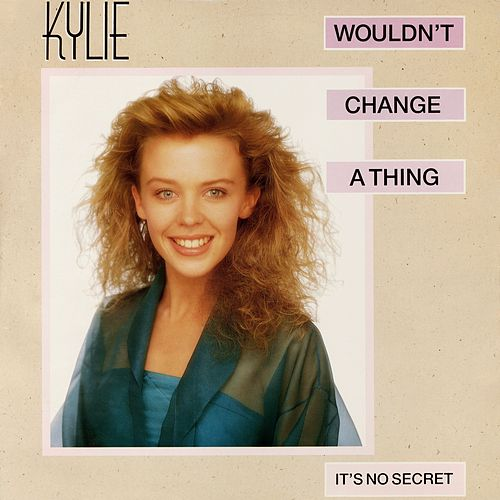 Wouldn't Change a Thing by Kylie Minogue