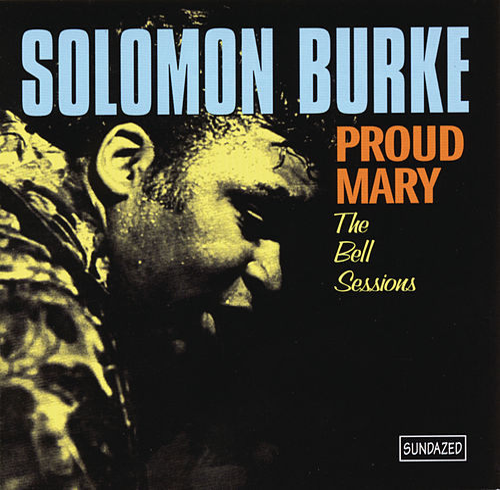 Proud Mary (With Bonus Tracks) by Solomon Burke