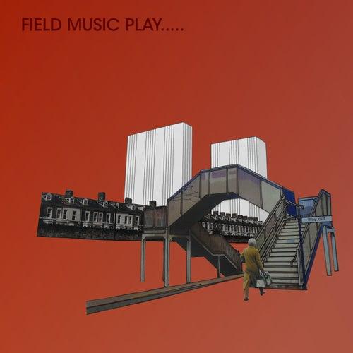 Field Music Play.. by Field Music