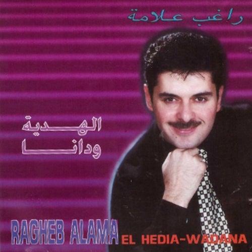 El Hedia / Wadana by Ragheb Alama
