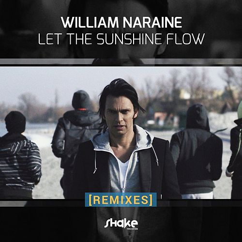 Let The Sunshine Flow (Remixes) de William Naraine