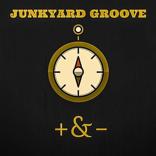 + & - by Junkyard Groove