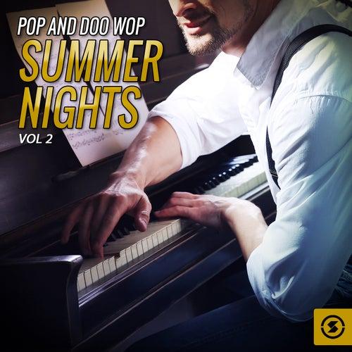 Pop and Doo Wop Summer Nights, Vol. 2 von Various Artists