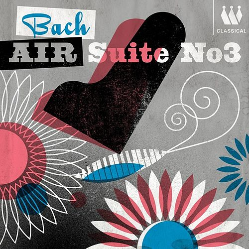 Bach - Air - Suite No.3 by Various Artists