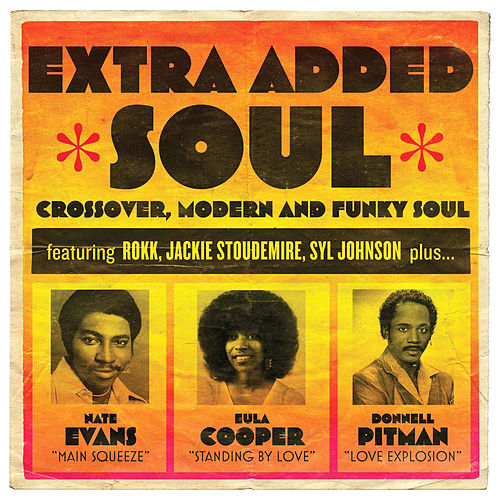 Extra Added Soul: Crossover, Modern, and Funky Soul by Various Artists