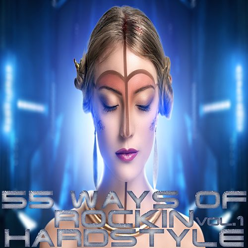 55 Ways Of Rockin Hardstyle Vol.1 von Various Artists