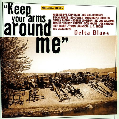 Delta Blues: Keep Your Arms Around Me de Various Artists