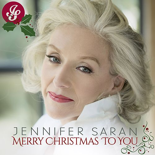 Merry Christmas to You by Jennifer Saran