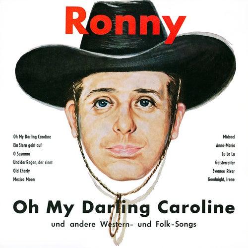 Oh My Darling Caroline und andere Western- und Folk-Songs (Remastered) von Ronny