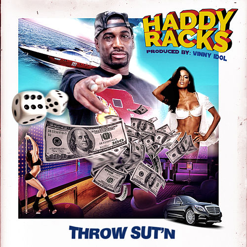 Throw Sut'n by Haddy Racks