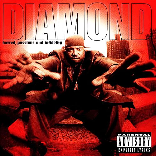 Hatred, Passions and Infidelity de Diamond D