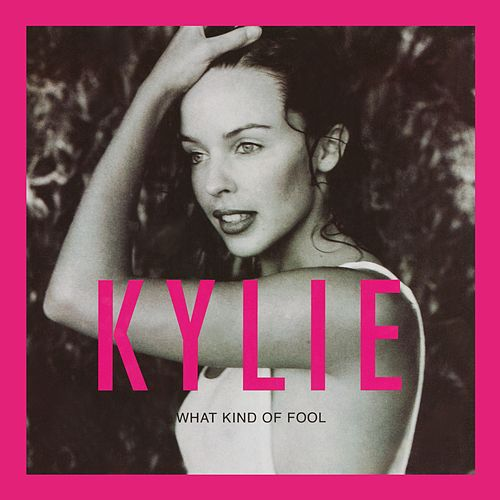 What Kind of Fool? (Heard All That Before) de Kylie Minogue