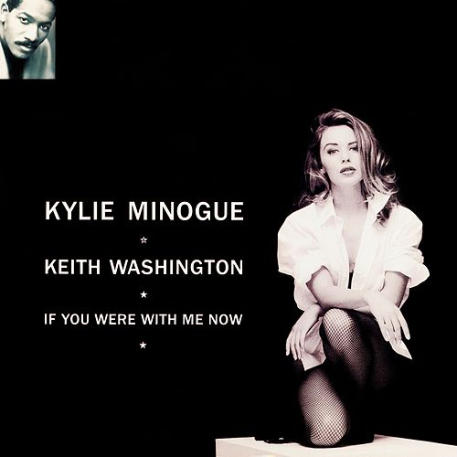 If You Were with Me Now by Kylie Minogue