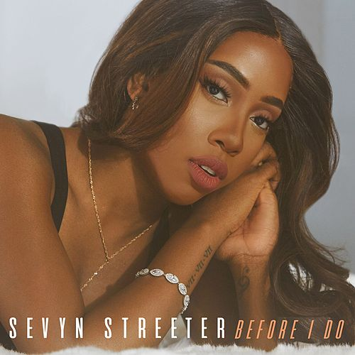 Before I Do by Sevyn Streeter
