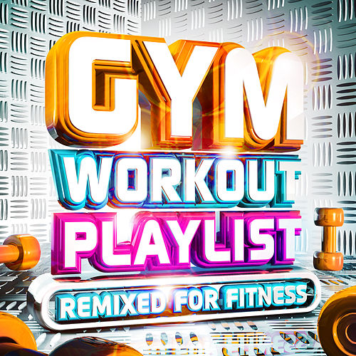 Gym Workout Playlist - Remixed for Fitness by Vuducru