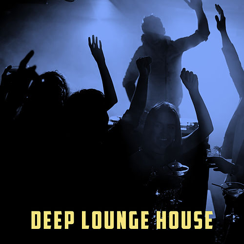 Deep Lounge House by Various Artists