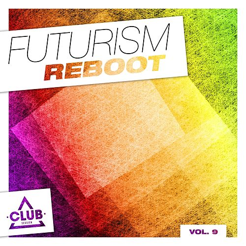 Futurism Reboot, Vol. 9 von Various Artists