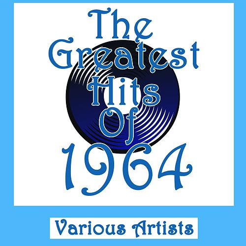 The Greatest Hits Of 1964 de Various Artists