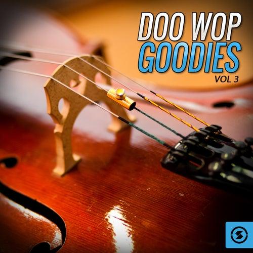Doo Wop Goodies, Vol. 3 by Various Artists