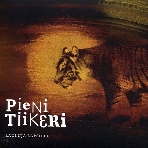 Pieni Tiikeri - Lauluja Lapsille de Various Artists