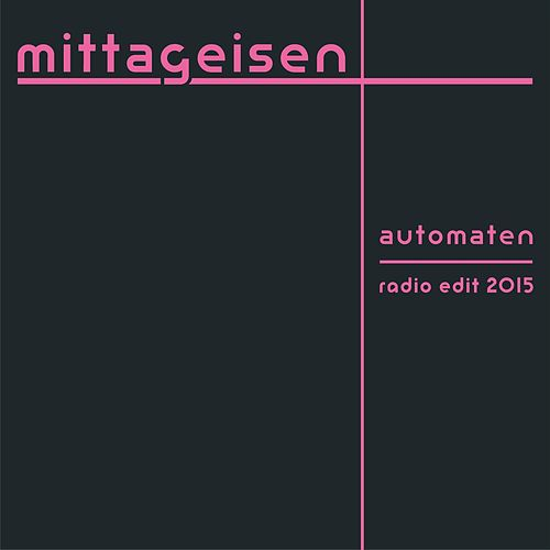 Automaten (Radio Edit) by Mittageisen
