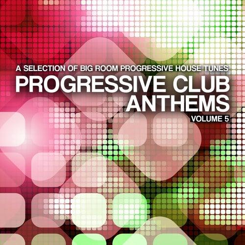 Progressive Club Anthems, Vol. 5 de Various Artists