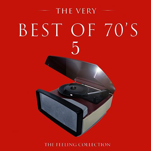 The Very Best of 70's, Vol. 5 (The Feeling Collection) by Various Artists