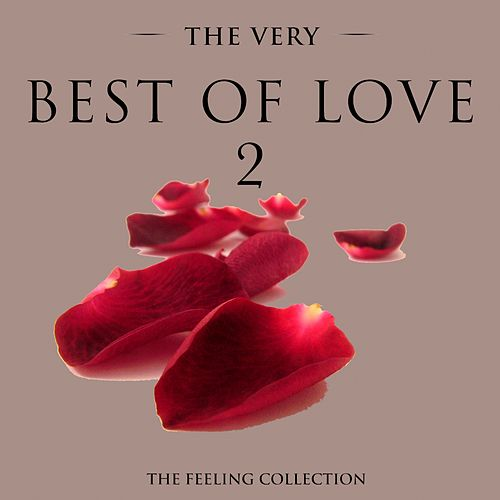 The Very Best of Love, Vol. 2 (The Feeling Collection) von Various Artists