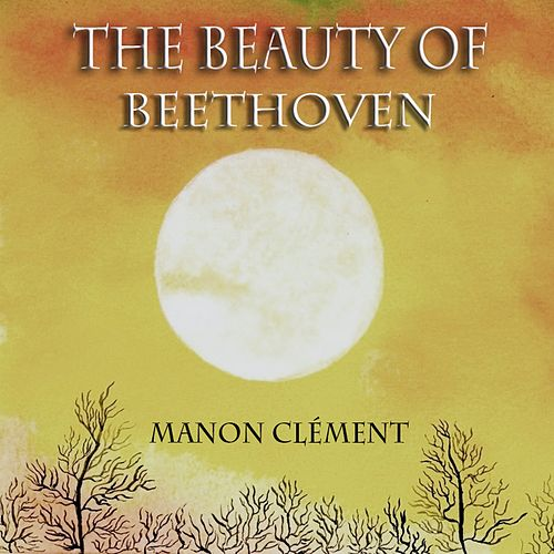 The Beauty of Beethoven by Manon Clément