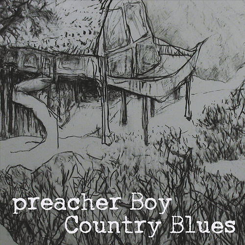Country Blues by Preacher Boy