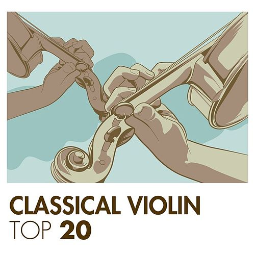 Classical Violin Top 20 by Various Artists