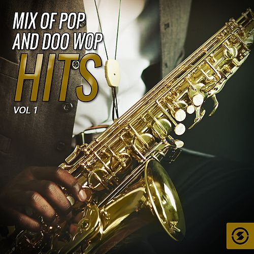 Mix of Pop and Doo Wop Hits, Vol. 1 de Various Artists