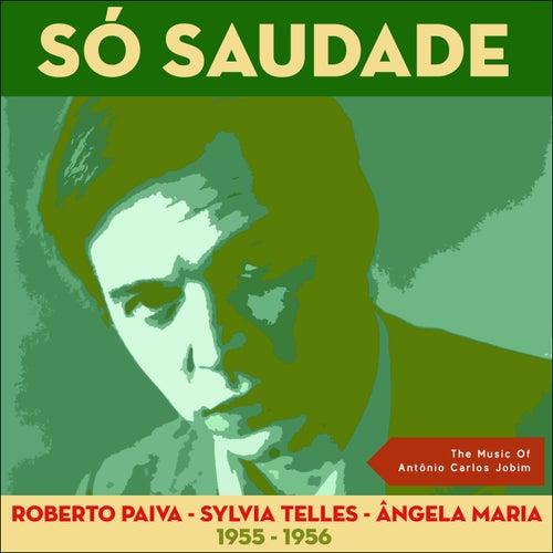 Só Saudade (The Music of Antônio Carlos Jobim - Original Recordings 1955 - 1956) de Various Artists