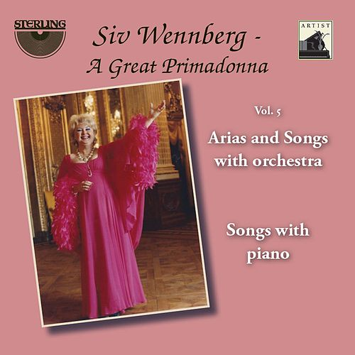 Siv Wennberg: A Great Primadonna, Vol. 5 'Arias and Songs with Orchestra' von Various Artists