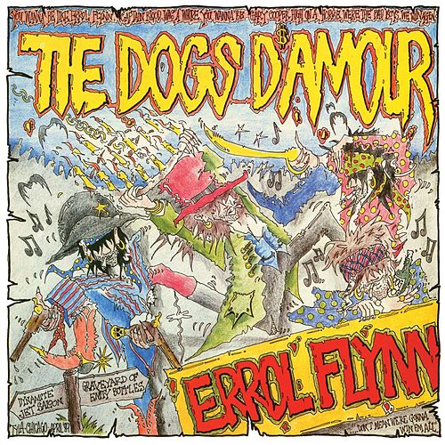 Errol Flynn by The Dogs D'Amour