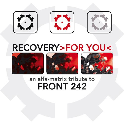 Recovery >For You< - An Alfa Matrix Tribute to Front 242 von Various Artists