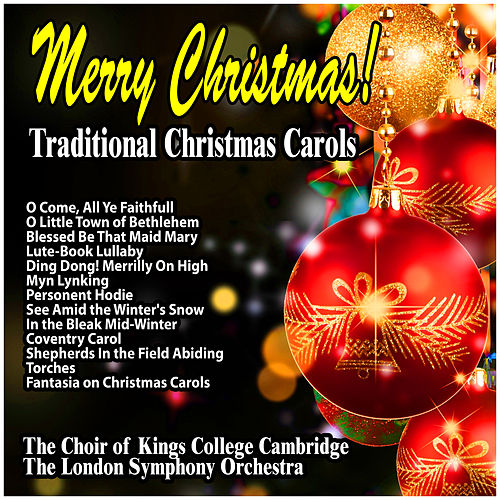 Merry Christmas! : Traditional Christmas Carols von Choir of King's College, Cambridge