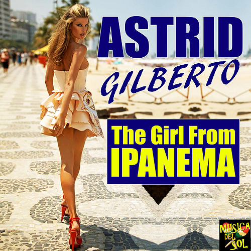Girl from Ipanema von Astrud Gilberto