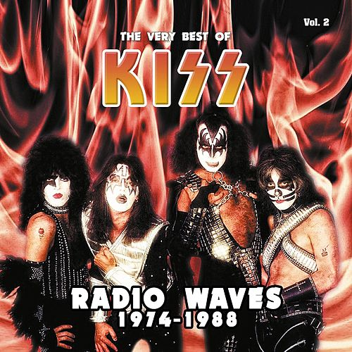 Radio Waves 1974-1988: The Very Best of Kiss, Vol. 2 (Live) by KISS
