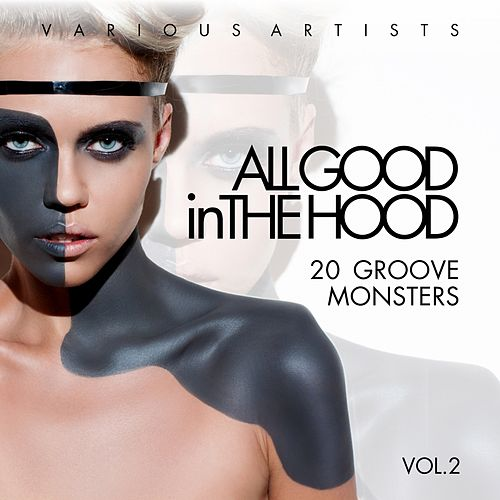 All Good In The Hood, Vol. 2 (20 Groove Monsters) de Various Artists
