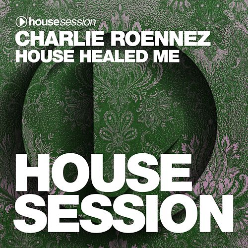 House Healed Me fra Charlie Roennez