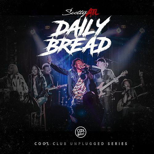 Daily Bread Unplugged (Live) de Scotty ATL