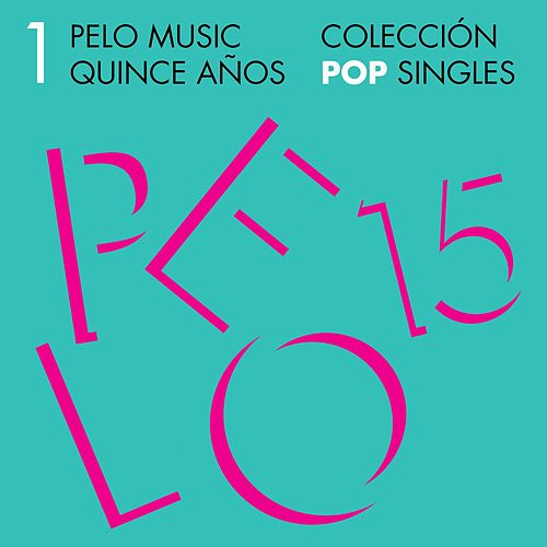 Pelo Music Quince Años - Colección Pop Singles by Various Artists